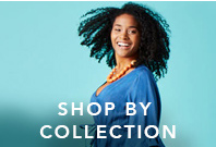 Shop by collectiona